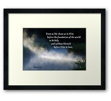 Chosen Before the Foundation of the World ~ Ephesians 1:4 Framed Print