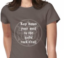 Lay Down Your Soul To The Gods Rock'n'Roll Womens Fitted T-Shirt