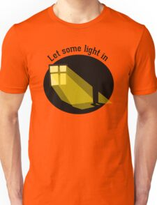 Let some Light in Unisex T-Shirt