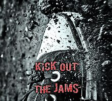 Kick out the Jams by MiVisions