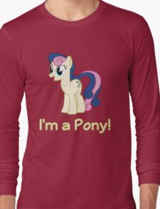 BonBon is a pony Long Sleeve T-Shirt