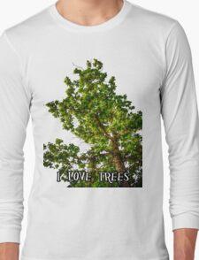 I love trees Tee/Hoodie Long Sleeve T-Shirt