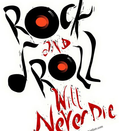 Rock and Roll Will Never Die Sticker