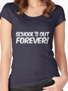 School's out forever! Women's Fitted Scoop T-Shirt