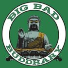 Big Bad Buddhary by Patricia Lupien