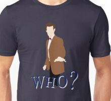 """""""WHO?"""" Eleventh Doctor T-Shirt (1) Unisex T-Shirt"""