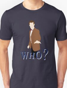 """WHO?"" Eleventh Doctor T-Shirt (1) T-Shirt"