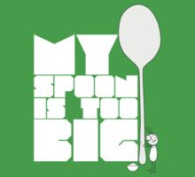 My spoon is too big! by Ely Prosser