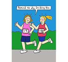 Running encouragement for women. Photographic Print