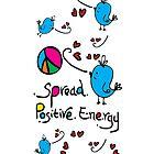 Spread positive energy by cheeckymonkey