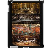 Doctor Who: Fantastic, Allons-y, Geronimo, Shut up iPad Case/Skin