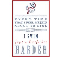 Inspirational Typography with a Nautical Theme Photographic Print