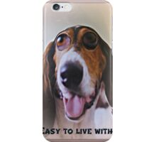 easy to live with! iPhone Case/Skin