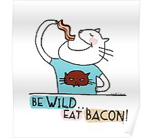 Be wild, eat bacon ! / Cat doodles Poster
