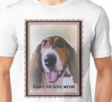 easy to live with! Unisex T-Shirt