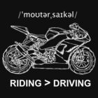 Riding is Greater Than Driving Sportbike White Ink for Dark Colors by strayfoto