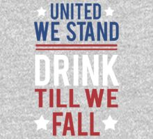 United We Stand ,  Drink Till We Fall by Look Human
