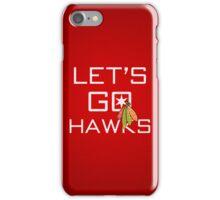 Let's Go Hawks iPhone Case/Skin