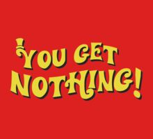 You Get Nothing One Piece - Short Sleeve