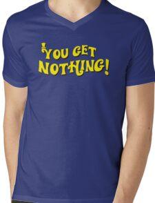 You Get Nothing Mens V-Neck T-Shirt