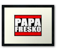 PAPA FRESKO RUN DMC STYLE Framed Print
