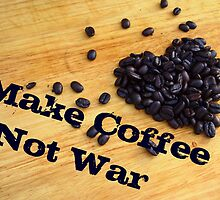 Make Coffee Not War by Jenna Boettger Boring