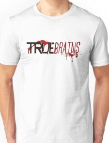 True Brains Unisex T-Shirt