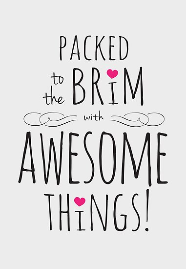 Packed to the Brim with Awesome Things by Lisa Marie Robinson