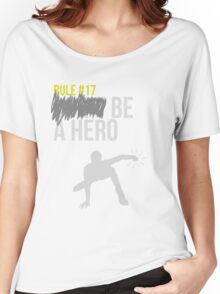 Zombie Survival Guide - Rule #17: Be A Hero Women's Relaxed Fit T-Shirt