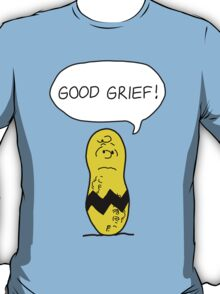 GOOD GRIEF! T-Shirt