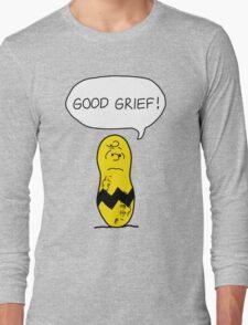 GOOD GRIEF! Long Sleeve T-Shirt