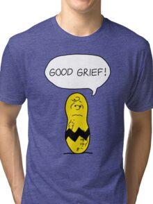 GOOD GRIEF! Tri-blend T-Shirt