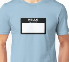 Name tag - HELLO my name is Unisex T-Shirt
