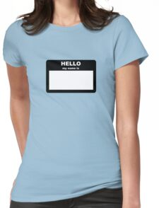 Name tag - HELLO my name is Womens Fitted T-Shirt