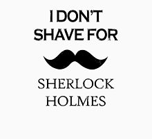Sherlock - I Don't Shave for Sherlock Holmes Women's Fitted Scoop T-Shirt