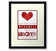 Saying Sorry - Prove You Mean It Framed Print