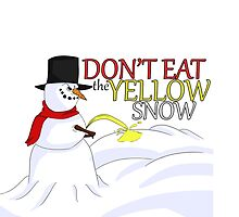 Don't Eat the Yellow Snow by jbrinkleyart