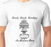 Knocking on Heavens Door Unisex T-Shirt