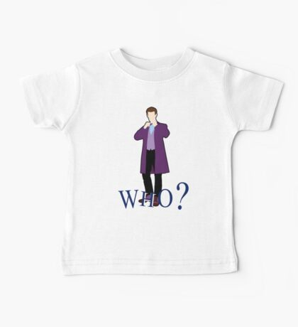 """WHO?"" Eleventh Doctor T-Shirt (2) Baby Tee"
