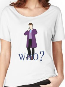 """WHO?"" Eleventh Doctor T-Shirt (2) Women's Relaxed Fit T-Shirt"