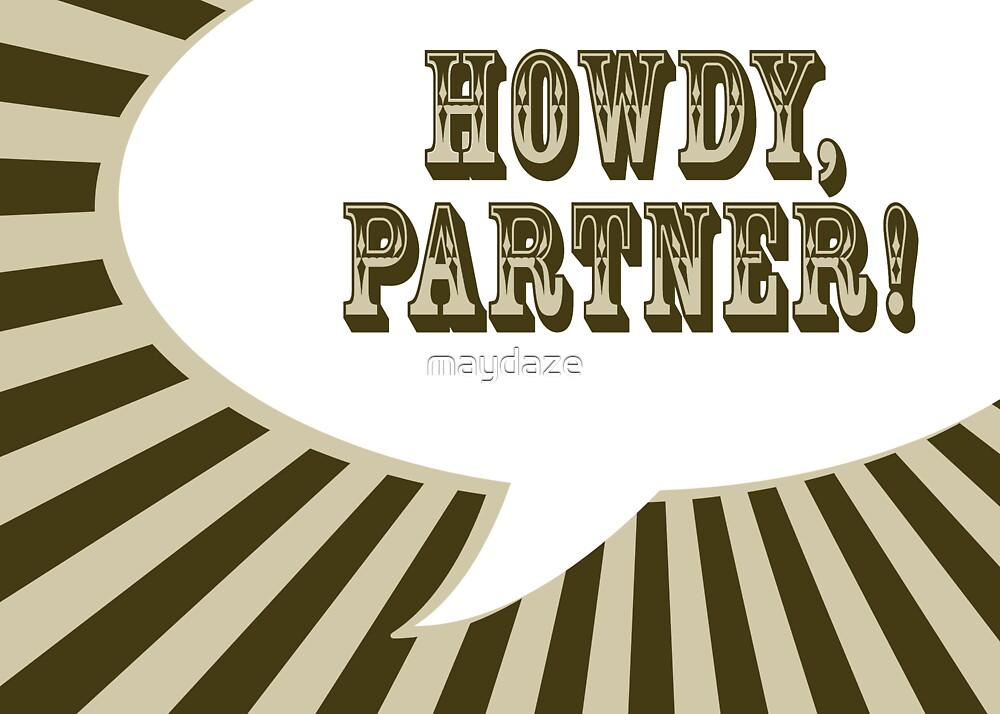 howdy partner! by maydaze