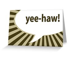 yee-haw! Greeting Card