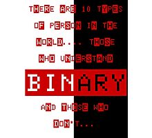 Binary joke - you either get it or you don't , geeky joke Photographic Print