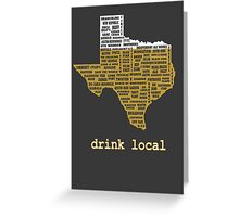 Drink Local (TX) Greeting Card