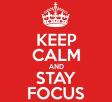 Keep Calm and Stay Focus - Red Leather Baby Tee