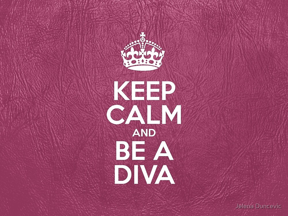 Keep Calm and Be a Diva - Pink Leather by sitnica