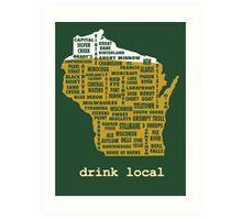 Drink Local (WI) Art Print