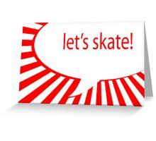 let's skate Greeting Card