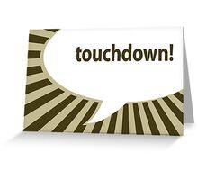 touchdown! Greeting Card