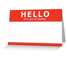 hello it's my birthday Greeting Card